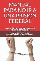 Manual Para No IR a Una Prision Federal