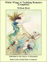 White Wings: A Yachting Romance (Complete)