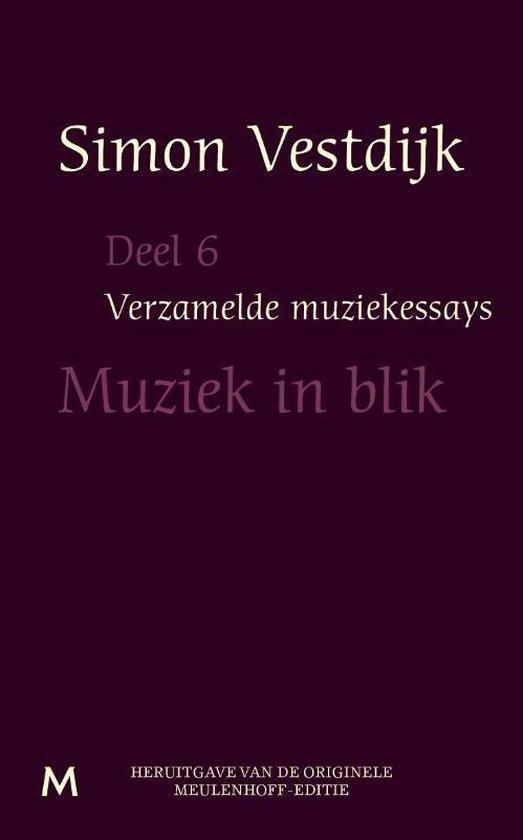 Verzamelde muziekessays 6 - Muziek in blik - Simon Vestdijk |