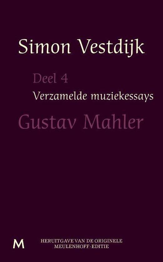 Verzamelde muziekessays 4 - Gustav Mahler - Simon Vestdijk   Fthsonline.com