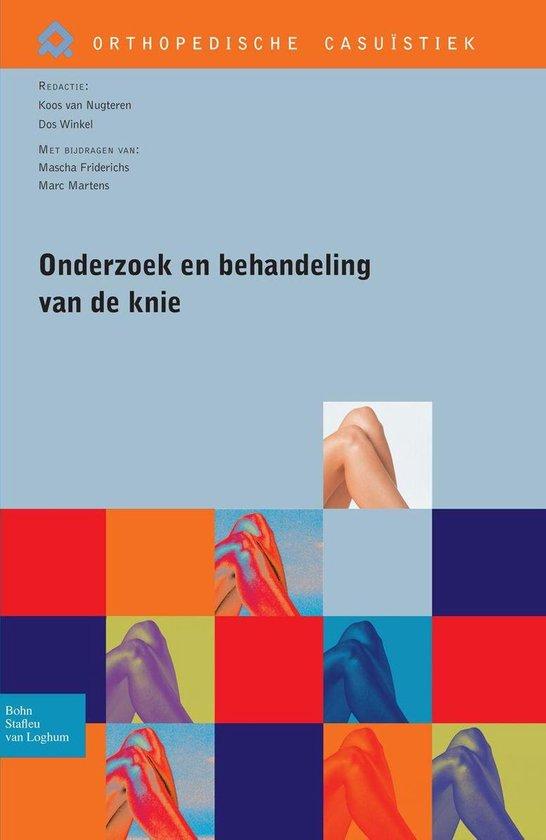 Orthopedische casuïstiek - Onderzoek en behandeling van de knie - Koos van Nugteren |