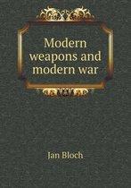 Modern Weapons and Modern War