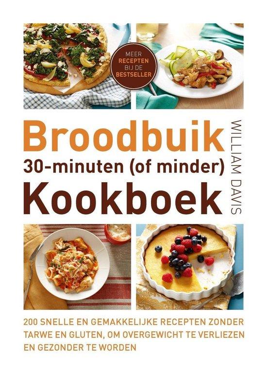Broodbuik 30-minuten (of minder) kookboek - William Davis |