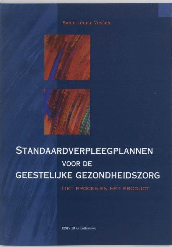 Standaardverpleegplannen voor de geestelijke gezondheidszorg - Marie-Louise van Vossen |