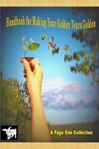 Handbook for Making Your Golden Years Golden