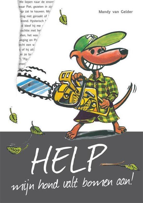 Help, Mijn Hond Valt Bomen Aan - Mandy van Gelder | Readingchampions.org.uk