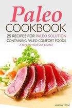 Paleo Cookbook - 25 Recipes for Paleo Solution Containing Paleo Comfort Foods