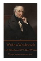 William Wordsworth - The Waggoner & Other Works