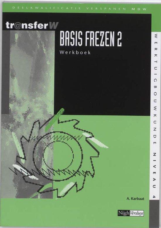 Basis frezen / 2 / deel Werkboek - A. Karbaat  