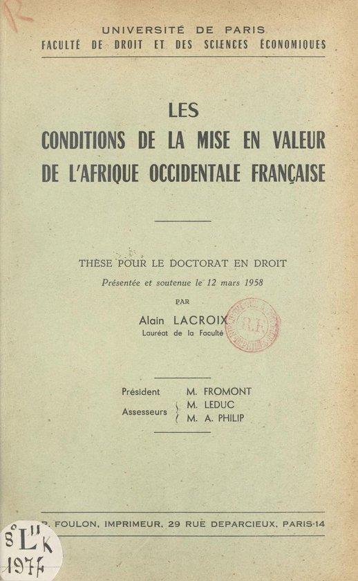 Les conditions de la mise en valeur de l'Afrique occidentale française