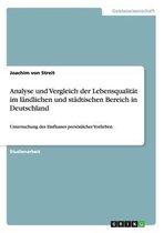 Analyse und Vergleich der Lebensqualitat im landlichen und stadtischen Bereich in Deutschland
