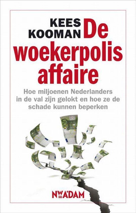 De woekerpolis affaire - Kees Kooman |