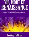 Vie, mort et renaissance