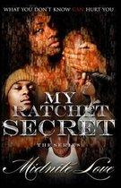 My Ratchet Secret the Series