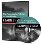 The Photographer's Guide to Silver Efex Pro