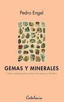 Gemas y minerales. Como usarlos para sanar el cuerpo y el alma