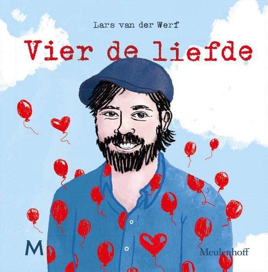 Vier de liefde - Lars van der Werf |