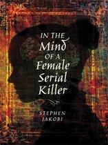 Omslag In the Mind of a Female Serial Killer