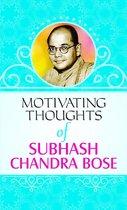 Motivating Thoughts of Subhash Chandra Bose