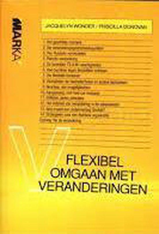 Flexibel omgaan met veranderingen - Auteur Onbekend |