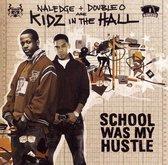 School Was My Hustle