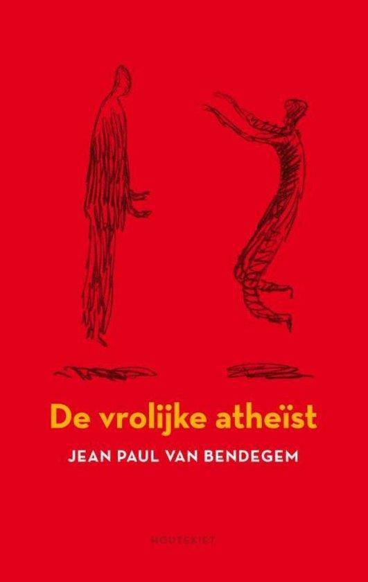 Een vrolijke atheïst - Jean Paul van Bendegem |