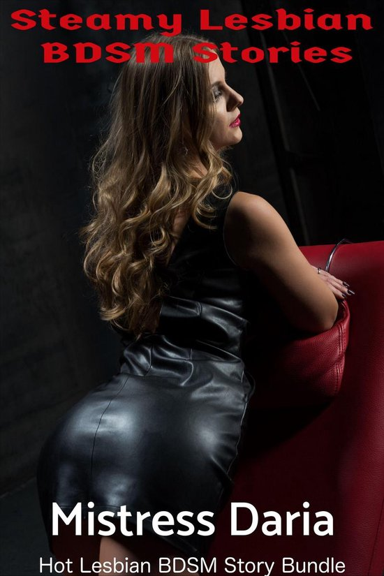 Steamy Lesbian BDSM Stories: 3 Story Bundle