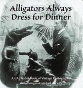 Omslag Alligators Always Dress for Dinner
