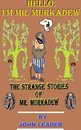 The Strange Stories Of Mr. Murkadew