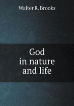 God in Nature and Life