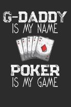 G-Daddy Is My Name Poker Is My Game