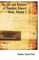 The Life and Remains of Theodore Edward Hook, Volume I