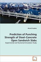Prediction of Punching Strength of Steel-Concrete Open Sandwich Slabs