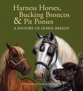 Harness Horses, Bucking Broncos & Pit Ponies