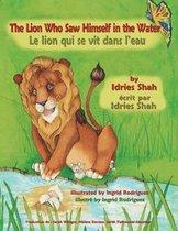 The Lion Who Saw Himself in the Water -- Le Lion qui se vit dans l'eau