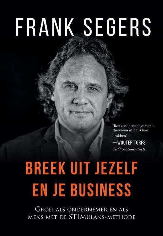 Breek uit jezelf en je business - Frank Segers   Fthsonline.com