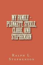 My Family - Plunkett, Steele, Clore, and Stephenson