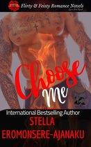 Choose Me ~ A Sweet & Steamy Romance