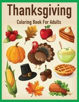 Thanksgiving Coloring Book For Abults: Simple and Easy Thanksgiving Coloring Books for Men and Women - Fun and Relaxing Design, ... Autumn Leaves, Har
