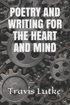 Poetry & Writing for the Heart and Mind
