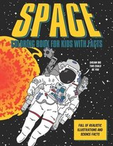Space Coloring Book For Kids With Facts: Realistic illustrations with science facts about the solar system & space exploration