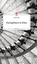 Wachgekusst in Wien. Life is a Story - story.one