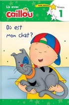 Ou est mon chat? - Lis avec Caillou, Niveau 1 (French edition of Caillou: Where is my Cat?)