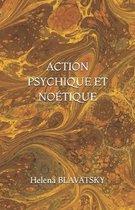 Action Psychique Et Noétique
