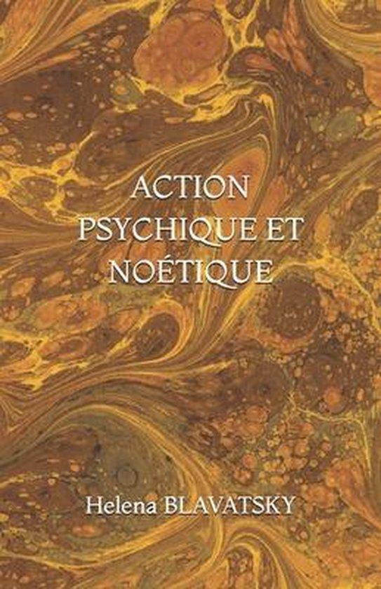 Action Psychique Et Noetique
