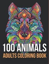 100 Animals: An Adult Coloring Book with Lions, Elephants, Owls, Horses, Dogs, Cats, and Many More! (Animals with Patterns Coloring