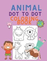 Animal Dot to Dot Coloring Book: Animal Coloring Book for Kids Ages 4-8 - Colouring Book for Children - Dot to Dot and Color - Best Gift Idea