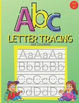 ABC Letter Tracing And Coloring: Handwriting Practice Book for Preschoolers - A Fun Book to Practice Writing Alphabet for Kids Ages 3-5