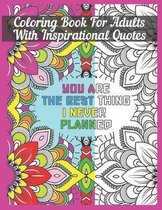 Coloring Book For Adults With Inspirational Quotes: Beautifully Designed 50 Unique Geometric Patterns for Relaxation & Stress Relief