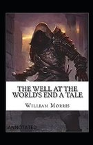 The Well at the World's End (ANNOTATED )